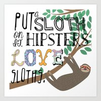 sloths Art Prints featuring Hipsters Love Sloths by Katy Souders