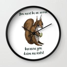 you drive me nuts! - Squirrel design Wall Clock