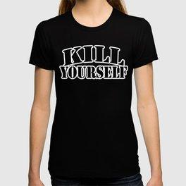 kill yourself T-shirt