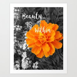 Beauty IS Within Art Print