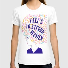'To Strong Women' Typographic Portrait #grlpwr #illustration T-shirt
