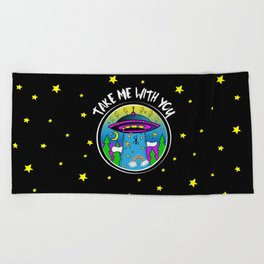 Take me with you Beach Towel