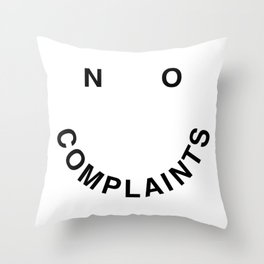 No Complaints Black + White Throw Pillow