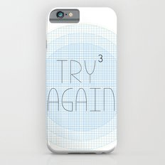 Try Try Try Again Slim Case iPhone 6s
