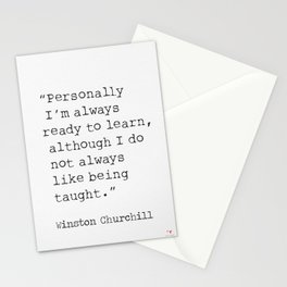 """""""Personally I'm always ready to learn, although I do not always like being taught."""" Stationery Cards"""