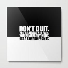 Don't quit... Gym Motivational Quote Metal Print