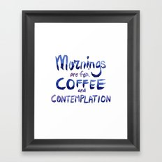 Mornings are for Coffee and Contemplation Stranger Things Quote Framed Art Print