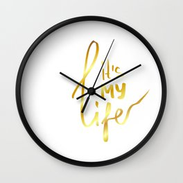 It's MY life - gold lettering Wall Clock