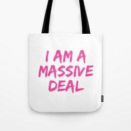 I Am A Massive Deal Tote Bag