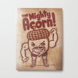 The Mighty Acorn Metal Print
