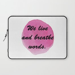 We live and breathe words Laptop Sleeve