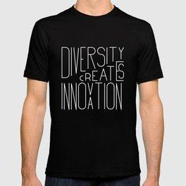 Diversity creates innovation T-shirt