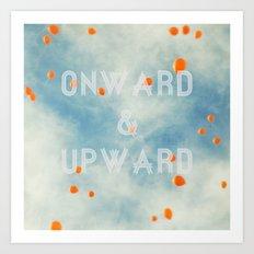 Onward & Upward Art Print