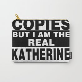 I Am Katherine Funny Personal Personalized Gift Carry-All Pouch