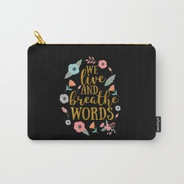 We live and breathe words - Black Carry-All Pouch