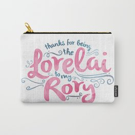 You're the Lorelai to My Rory Carry-All Pouch