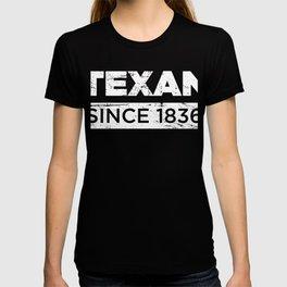 Texan Since 1836 T-shirt