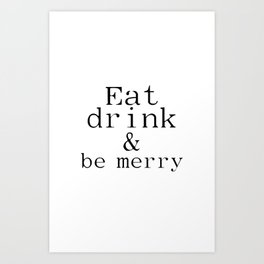 INSTANT DOWNLOAD Eat, Drink, and Be Merry Chalkboard Christmas Print Art Print