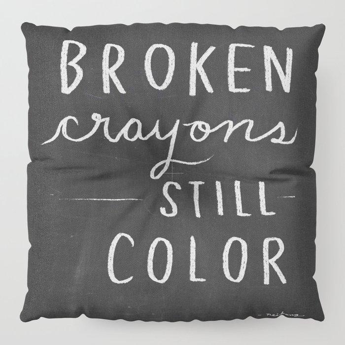 Broken Crayons Still Color Chalkboard Art Quote Floor Pillow By