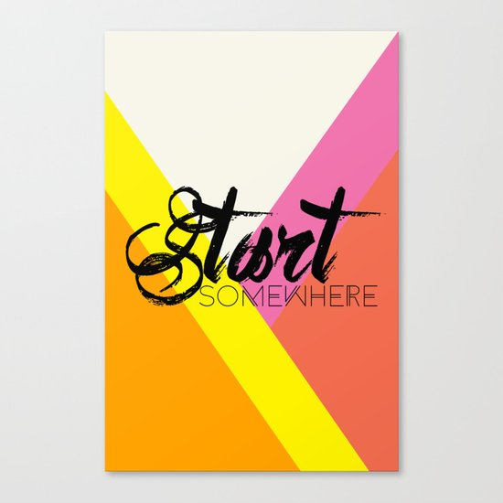 Start Somewhere Canvas Print