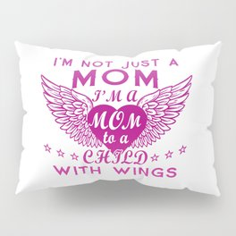I'm Not Just A Mom Pillow Sham