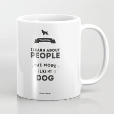 Mark Twain Quote - The more i learn about people, the more ilike my dog. Mug