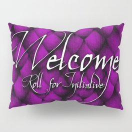 Welcome and Roll for Initiative Pillow Sham