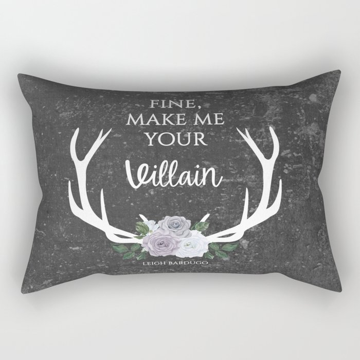 Make me your villain - The Darkling quote - Leigh Bardugo - Grey Rectangular Pillow
