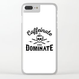 Caffeinate And Dominate v2 Clear iPhone Case