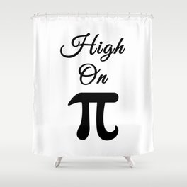High On Pi Shower Curtain