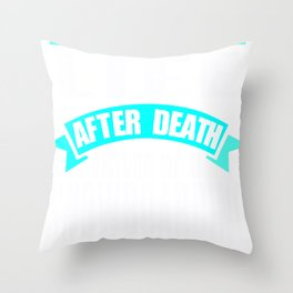 Snowboarding Life after Death Snowboarder Gift Throw Pillow