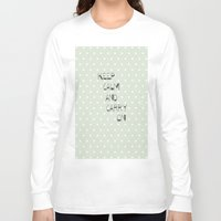calendars Long Sleeve T-shirts featuring Keep Calm and Carry on ~ polka dot ~ poster ~ typography ~ illistration by Shabby Design Studio