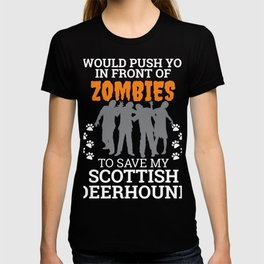 Push You In Front Zombies to save Scottish Deerhound Dog Owner Dog Lover T-shirt