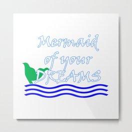 Mermaid Of Your Dreams (White) Metal Print