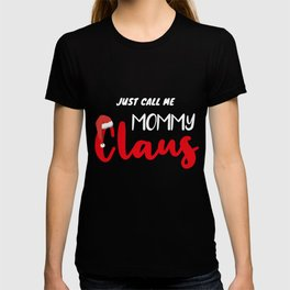 Just Call Me Mommy Claus, Matching Christmas Pajamas Mammy T-shirt