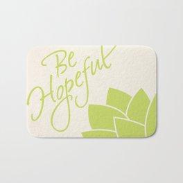 Be Hopeful Bath Mat