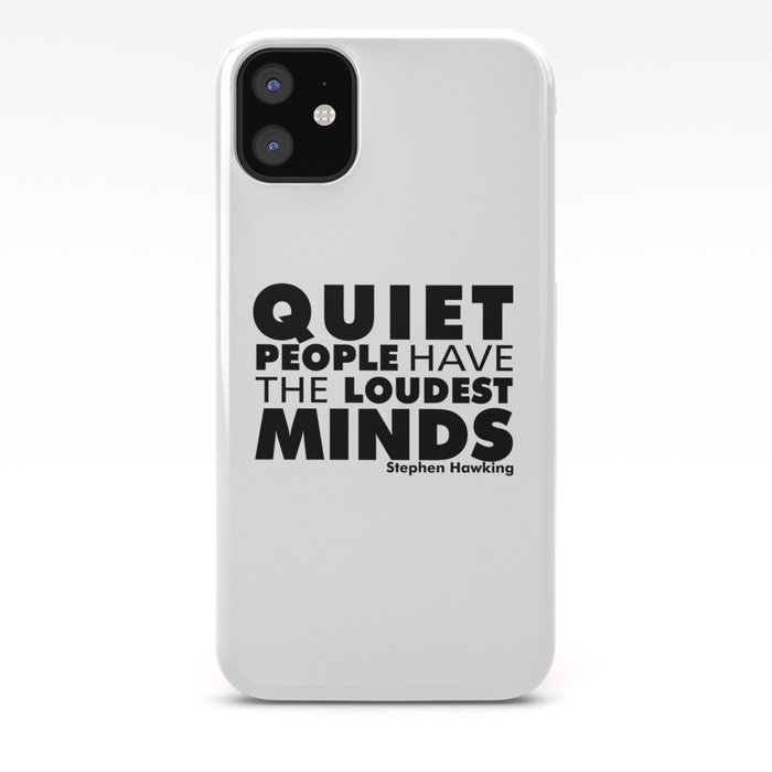 Quiet People have the Loudest Minds | Typography Introvert Quotes White  Version iPhone Case