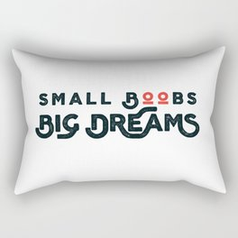 Small Boobs - Big Dreams Rectangular Pillow
