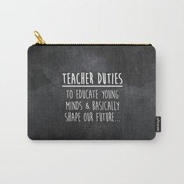 Teacher Duties Carry-All Pouch