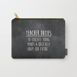 Teacher Duties Carry-All Pouch