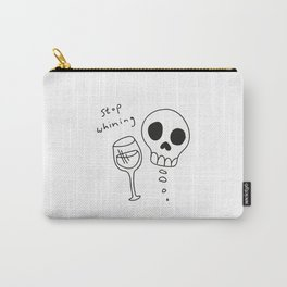 STOP WHINING. Carry-All Pouch