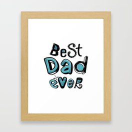 Best Dad Ever 01 Typography Framed Art Print