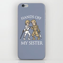 Hands Off My Sister iPhone Skin