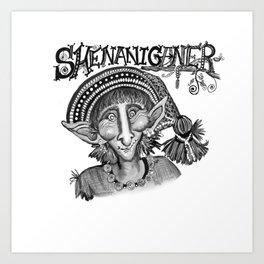 Shenaniganer Art Print