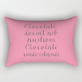 Chocolate understands, shabby chic, quote, coffeehouse, coffee shop, bar, decor, interior design Rectangular Pillow