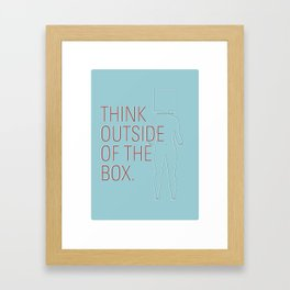 Think Outside of the Box. Framed Art Print