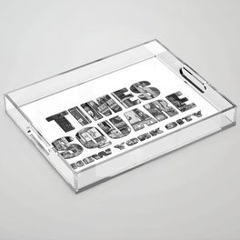 Times Square New York City (B&W photo filled flat type) Acrylic Tray