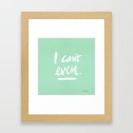 I Can't Even – Mint Green Framed Art Print