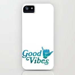 Good Vibes Shaka iPhone Case