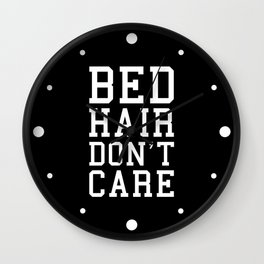 Bed Hair Funny Quote Wall Clock